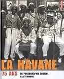 echange, troc Gareth Jenkins - La Havane : 75 ans de photographie cubaine