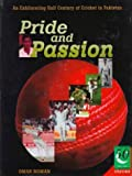 img - for Pride and Passion: An Exhilarating Half Century of Cricket in Pakistan book / textbook / text book