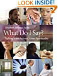 What Do I Say?: Talking with Patients...