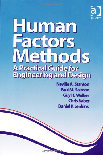 Human Factors Methods: A Practical Guide for Engineering...