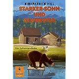 """Starker-Sohn und Schwester: Eine Indianergeschichte (Gulliver)von """"Kirkpatrick Hill"""""""