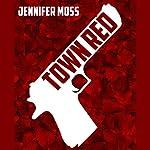 Town Red | Jennifer Moss