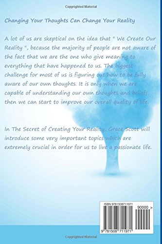 The Secret of Creating Your Reality: A Guide to Live a Flourishing Life