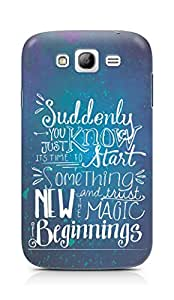 AMEZ start something new and the magic begins Back Cover For Samsung Grand Neo Plus