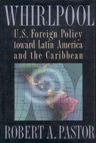 whirlpool-us-foreign-policy-toward-latin-america-and-the-caribbean-princeton-studies-in-internationa