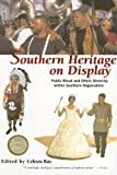 img - for Southern Heritage on Display: Public Ritual and Ethnic Diversity Within Southern Regionalism: 1st (First) Edition book / textbook / text book