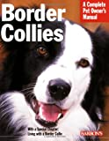 Border Collies (Barron's Complete Pet Owner's Manuals (Paperback))