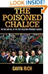 The Poisoned Chalice: The Rise And Fa...