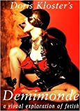 img - for Doris Kloster's Demimonde: A Visual Exploration of Fetish by Doris Kloster (2002-09-02) book / textbook / text book