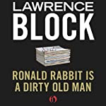 Ronald Rabbit Is a Dirty Old Man | Lawrence Block