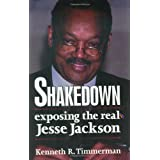Shakedown: Exposing The Real Jesse Jackson ~ Kenneth R. Timmerman