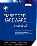 Embedded Hardware: Know It All (Newnes Know It All) (0750685840) by Jack Ganssle
