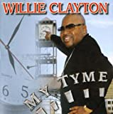 echange, troc Willie Clayton - My Tyme