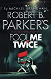 img - for Robert B. Parker's Fool Me Twice: A Jesse Stone Mystery book / textbook / text book