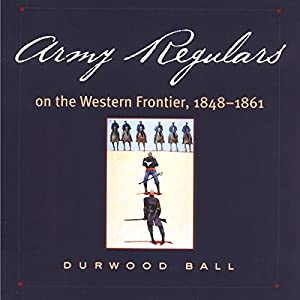 Army Regulars on the Western Frontier Audiobook