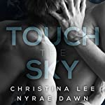 Touch the Sky | Christina Lee,Nyrae Dawn
