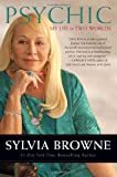 Psychic: My Life in Two Worlds (0061966746) by Browne, Sylvia