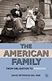 img - for The American Family: From Obligation to Freedom book / textbook / text book