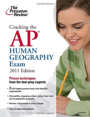 Cracking The Ap Human Geography Exam, 2011 Edition (College Test Preparation)