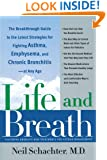 Life and Breath: The Breakthrough Guide to the Latest Strategies for Fighting Asthma and Other Respiratory Problems -- At Any Age