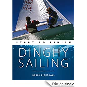 Dinghy Sailing: Start to Finish (Wiley Nautical)