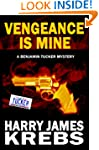 Vengeance is Mine - A Benjamin Tucker...