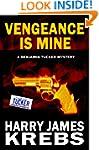 Vengeance is Mine - A Benjamin Tucker...