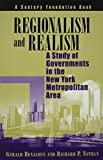 img - for Regionalism and Realism: A Study of Governments in the New York Metropolitan Area (Century Foundation Books (Brookings Paperback)) book / textbook / text book
