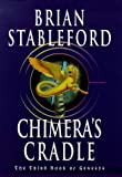 Chimera's Cradle The Third Book of Genesys (0099443716) by Stableford, Brian M.