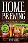 Home Brewing: 70 Top Secrets & Tricks...