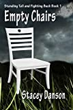 Book cover image for Empty Chairs: Much more than a story about child abuse (Standing Tall and Fighting Back. Book 1)