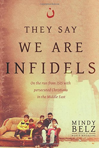 They Say We Are Infidels by Mindy Belz | book excerpt