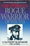 Rogue Warrior of the S.A.S.: Lt.Col.Paddy Blair Mayne, D.S.O. Roy Bradford
