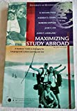 Maximizing Study Abroad a Student's Guide to Strategies for Language and Culture Learning and Use