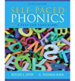 img - for [(Self-Paced Phonics: A Text for Educators )] [Author: Roger W. Dow] [Feb-2012] book / textbook / text book