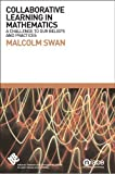 img - for Collaborative Learning in Mathematics: A Challenge to Our Beliefs and Practices by Swan, Malcolm (2006) Paperback book / textbook / text book