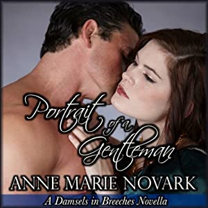 Portrait of a Gentleman: Damsels in Breeches Regency Series, Book 3 | [Anne Marie Novark]