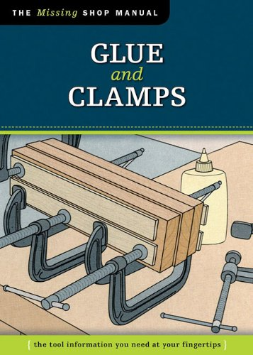 Glue and Clamps: The Tool Information You Need at Your Fingertips