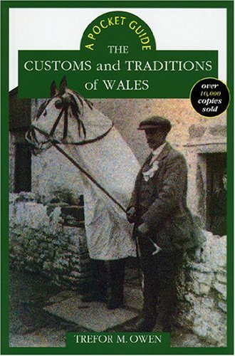 The Customs and Traditions of Wales (University of Wales - Pocket Guide)
