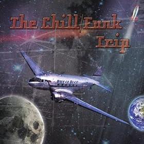 The Chill/Funk Trip