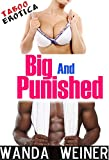 Big and Punished (Taboo Erotica)