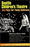 Image of Seattle Children's Theatre: Six Plays for Young Audiences Volume I