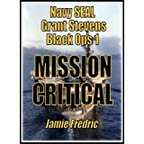 Mission Critical -  A Cold War Novel (Navy SEAL Grant Stevens)by Jamie Fredric
