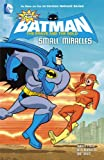 img - for All New Batman: The Brave and the Bold: Small Miracles book / textbook / text book