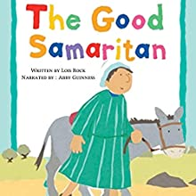 The Good Samaritan: My Very First Board Book Audiobook by Lois Rock Narrated by Abby Guinness