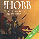 L'apprenti assassin (L'assassin royal 1) | Livre audio Auteur(s) : Robin Hobb Narrateur(s) : Sylvain Agaësse
