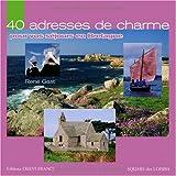 echange, troc Gast/René - 40 adresses de charme pour vos séjours en Bretagne