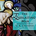 The Everlasting Man (       UNABRIDGED) by G. K. Chesterton Narrated by Thomas Whitworth