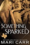 Something Sparked (Sparks in Texas Bo...