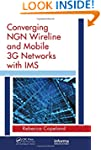 Converging NGN Wireline and Mobile 3G...